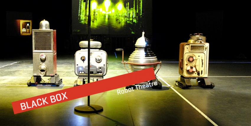 Black Box - Robot Theatre