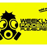 Weekly Pandemic Pleasures1