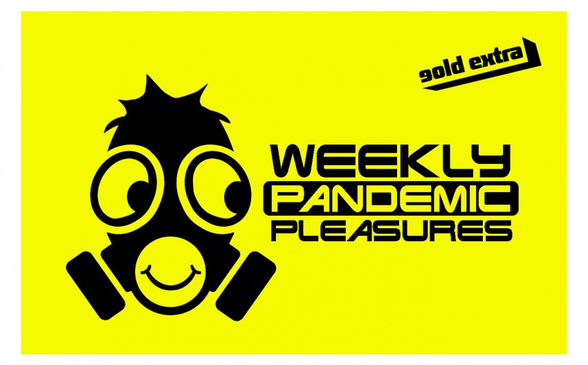 Weekly Pandemic Pleasures2